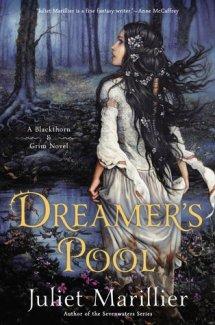 Marillier, Juliet - Blackthorn and Grim #1 Dreamer's Pool