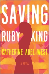West, Catherine Adel - Saving Ruby King